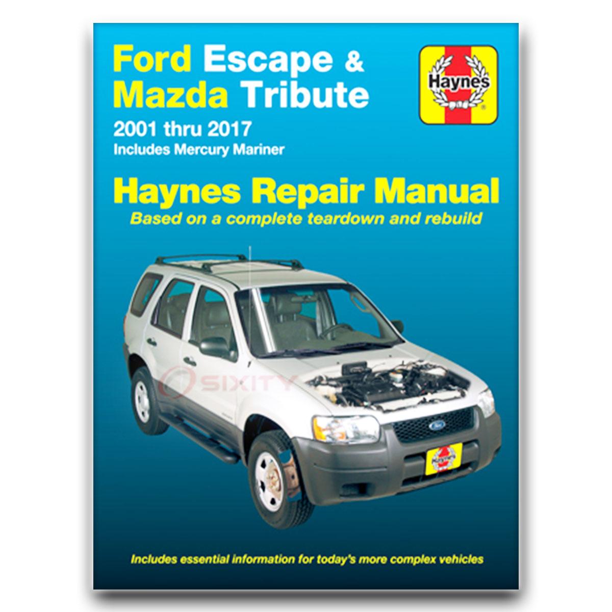 haynes ford escape mazda tribute 01 11 mercury mariner 05 11 repair rh ebay com mazda tribute 2001 service manual mazda tribute 2001 workshop manual