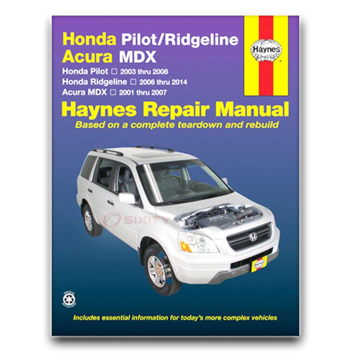 haynes honda pilot 03 07 acura mdx 01 07 repair manual 42037 shop rh ebay com 2005 Acura MDX 2017 Acura MDX